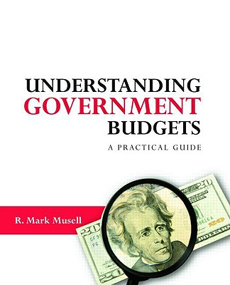 Understanding Government Budgets By Musell, R. Mark